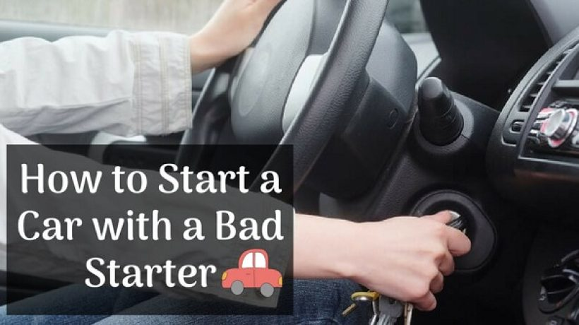 How to start a car with a bad starter?